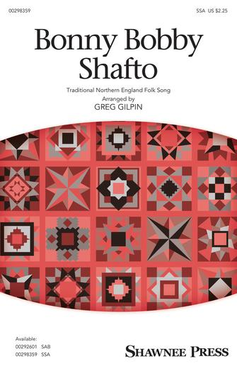 Bobby Shafto : SSA : Greg Gilpin : Sheet Music : 00298359 : 888680952044 : 1540058379
