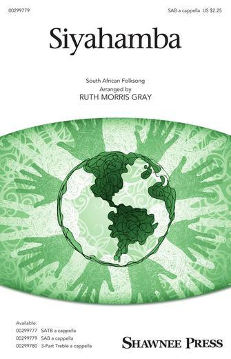Siyahamba : SAB : Ruth Morris Gray : Sheet Music : 00299779 : 888680958640 : 1540061108