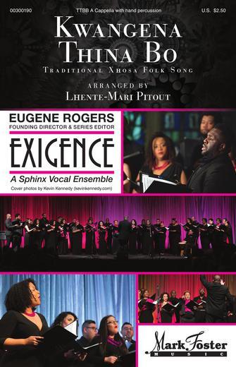 Kwangena Thina Bo : TTBB : Lhente-Mari Pitout : Exigence : Sheet Music : 00300190 : 888680961138