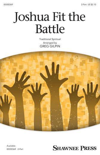 Joshua Fit the Battle : 2-Part : Greg Gilpin : Sheet Music : 00300369 : 888680961664 : 1540062570