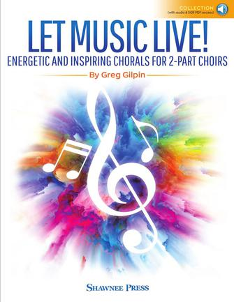 Let Music Live! Energetic and Inspiring Chorals for 2-Part Choirs
