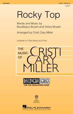 Rocky Top : 2-Part : Cristi Cary Miller : Felice Bryant : Sheet Music : 00300660 : 888680963033