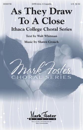 As They Draw To A Close : SATB : Shawn Crouch : Shawn Crouch : Sheet Music : 00300736 : 888680963309