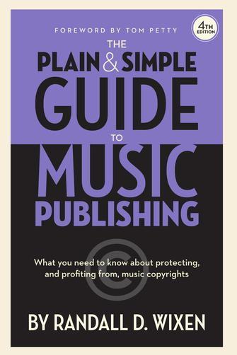 The Plain & Simple Guide to Music Publishing – 4th Edition