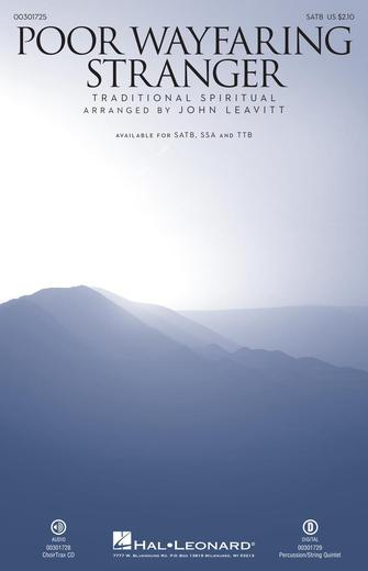 Poor Wayfaring Stranger : SATB : John Leavitt : Sheet Music : 00301725 : 888680966010