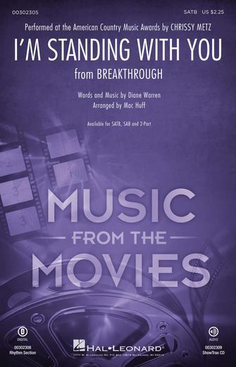 I'm Standing with You : SATB : Mac Huff : Diane Warren : Chrissy Metz : Breakthrough : Sheet Music : 00302305 : 888680966805