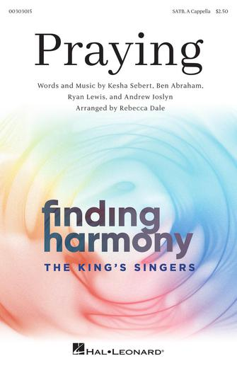 Praying : SATB divisi : Rebecca Dale : Kesha Sebert : Kesha : Sheet Music : 00303015 : 888680967857