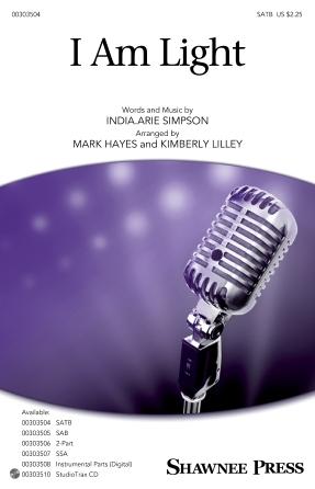 I Am Light : SATB : Mark Hayes : India.Arie : Sheet Music : 00303504 : 888680968397 : 1540065774