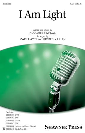 I Am Light : SAB : Mark Hayes : India.Arie : Sheet Music : 00303505 : 888680968403 : 1540065782