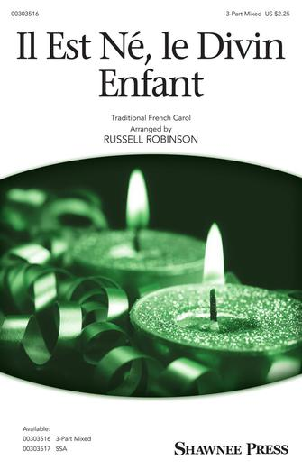 Il Est Ne, Le Divin Enfant : 3-Part Mixed : Russell Robinson : Sheet Music : 00303516 : 888680968502 : 154006588X