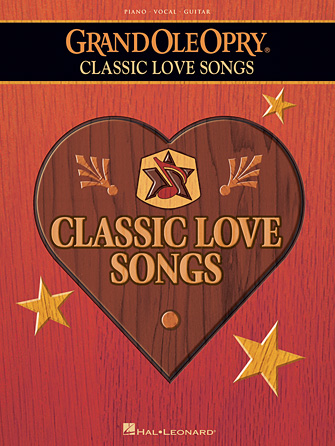 The Grand Ole Opry® – Classic Love Songs