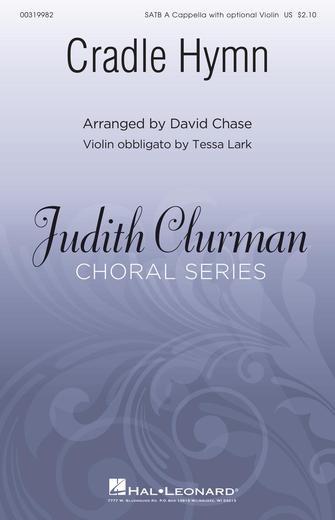 Cradle Hymn : SATB : David Chase : Sheet Music : 00319982 : 888680973896