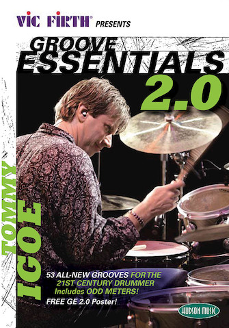 Vic Firth® Presents Groove Essentials 2.0 with Tommy Igoe