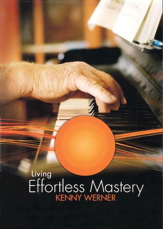 Kenny Werner – Living Effortless Mastery