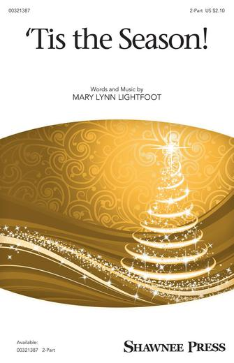 'Tis The Season! : 2-Part : Mary Lynn Lightfoot : Mary Lynn Lightfoot : Sheet Music : 00321387 : 888680974428 : 1540069052