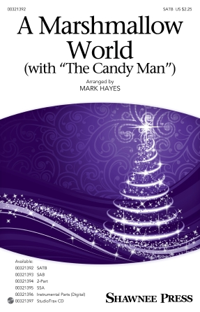 A Marshmallow World (with The Candy Man) : SATB : Mark Hayes : Sheet Music : 00321392 : 888680974435 : 1540069060