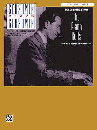 Gershwin Plays Gershwin – Selections from the Piano Rolls