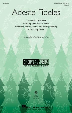 Adeste Fideles : 3-Part Mixed : Cristi Cary Miller : John Francis Wade : Sheet Music : 00322639 : 888680975197