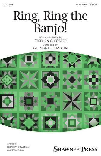 Ring, Ring the Banjo! : 3-Part Mixed : Glenda E. Franklin : Stephen Foster : Sheet Music : 00323009 : 888680977306 : 1540070190