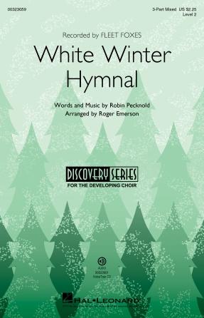White Winter Hymnal : 3-Part Mixed : Roger Emerson : Robin Pecknold : Fleet Foxes : Sheet Music : 00323059 : 888680977443