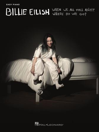 Billie Eilish When We All Fall Asleep, Where Do We Go? Easy Piano