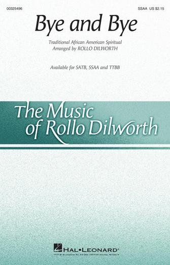 Bye and Bye : SSAA : Rollo Dilworth : Sheet Music : 00325496 : 888680986506