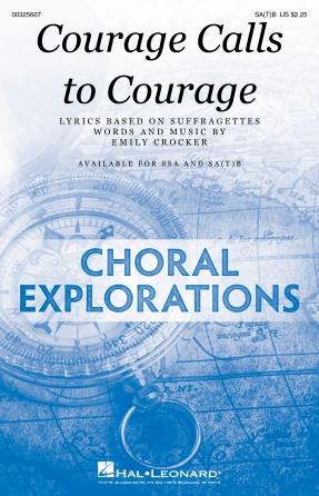 Courage Calls To Courage : SA(T)B : Emily Crocker : Emily Crocker : Sheet Music : 00325607 : 888680986629