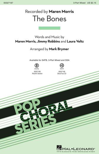 The Bones : 3-Part Mixed : Mark Brymer : Maren Morris : Maren Morris : Sheet Music : 00327187 : 888680988845