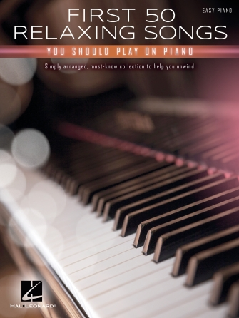 First 50 Relaxing Songs You Should Play on Piano