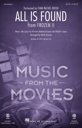 All Is Found : SATB : Mark Brymer : Robert Lopez : Evan Rachel Wood : Frozen II : Sheet Music : 00329824 : 840126906820