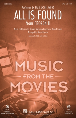 All Is Found : SAB : Mark Brymer : Robert Lopez : Evan Rachel Wood : Frozen II : Sheet Music : 00329825 : 840126906837