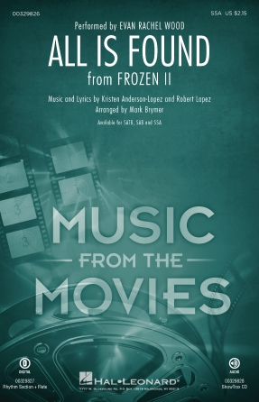 All Is Found : SSA : Mark Brymer : Robert Lopez : Evan Rachel Wood : Frozen II : Sheet Music : 00329826 : 840126906844