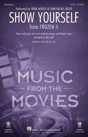 Show Yourself : SATB : Mac Huff : Robert Lopez : Idina Menzel : Frozen II : Sheet Music : 00329829 : 840126906875