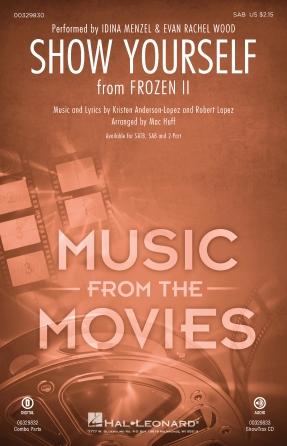 Show Yourself : SAB : Mac Huff : Robert Lopez : Idina Menzel : Frozen II : Sheet Music : 00329830 : 840126906882