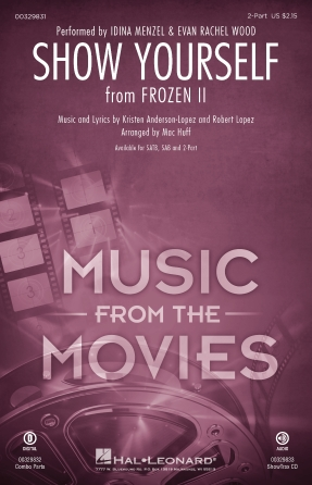 Show Yourself : 2-Part : Mac Huff : Robert Lopez : Idina Menzel : Frozen II : Sheet Music : 00329831 : 840126906899