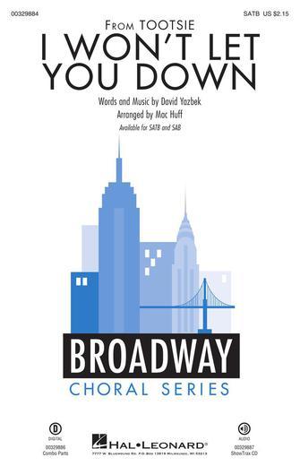I Won't Let You Down : SATB : Mac Huff : David Yazbek : Tootsie : Sheet Music : 00329884 : 840126907056