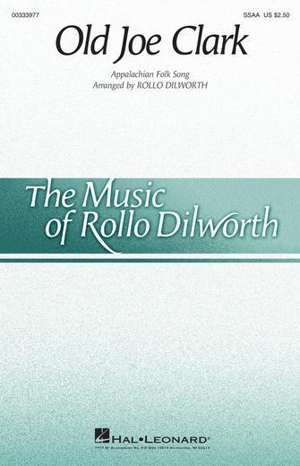 Old Joe Clark : SSAA : Rollo Dilworth : Sheet Music : 00333977 : 840126907933
