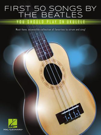 Product Cover for First 50 Songs by the Beatles You Should Play on Ukulele