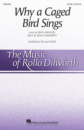 Why a Caged Bird Sings : SAT(B) : Rollo Dilworth : Rollo Dilworth : Sheet Music : 00334668 : 840126910032