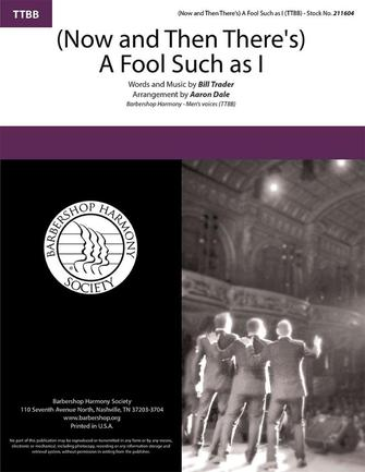 (Now and Then There's) A Fool Such as I : TTBB : Aaron Dale : Bill Trader : Sheet Music : 00337836 : 812817022638