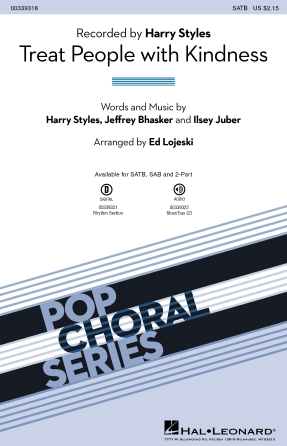 Treat People With Kindness : SATB : Ed Lojeski : Jeffrey Bhasker : Harry Styles : Sheet Music : 00339318 : 840126914870
