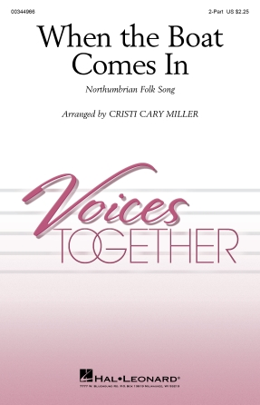 When the Boat Comes In : 2-Part : Cristi Cary Miller : Sheet Music : 00344966 : 840126918588