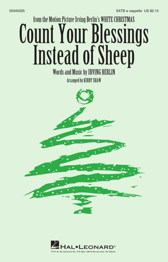 Count Your Blessings Instead of Sheep : SATB : Kirby Shaw : Irving Berlin : Sheet Music : 00345325 : 840126918991