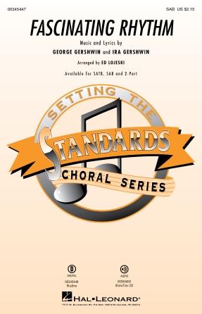 Fascinating Rhythm : SAB : Ed Lojeski : Ira Gershwin : Sheet Music : 00345447 : 840126919240