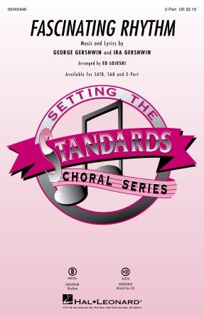 Fascinating Rhythm : 2-Part : Ed Lojeski : Ira Gershwin : Sheet Music : 00345448 : 840126919257