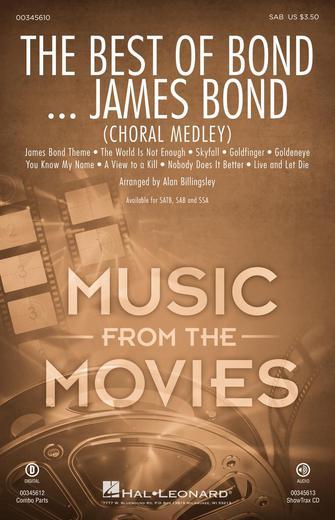 The Best Of Bond... James Bond (Choral Medley) : SAB : Alan Billingsley : Various Artists : Sheet Music : 00345610 : 840126920048