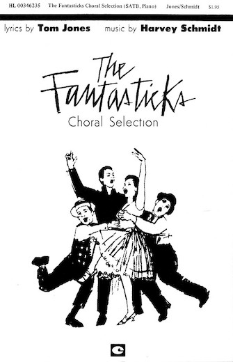 The Fantasticks (Choral Selections) : SATB : Robert H. Noeltner : The Fantasticks : Sheet Music : 00346235 : 073999462357