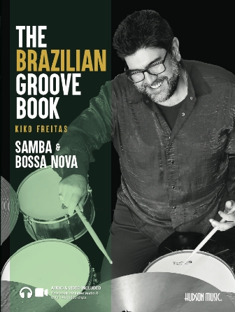 The Brazilian Groove Book: Samba & Bossa Nova