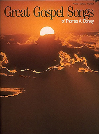 Great Gospel Songs Of Thomas A  Dorsey | Hal Leonard Online