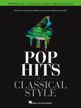 Pop Hits in a Classical Sytle